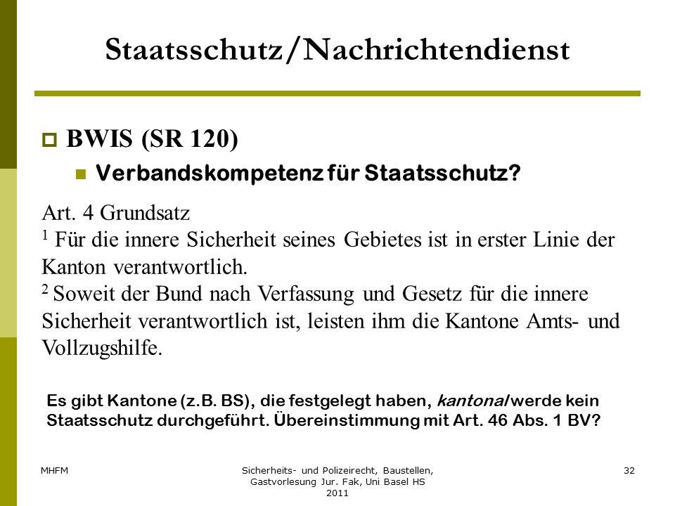 MHFMSicherheits- und Polizeirecht, Baustellen, Gastvorlesung Jur. Fak, Uni Basel HS 2011 32 Staatsschutz/Nachrichtendienst  BWIS (SR 120) Verbandskom