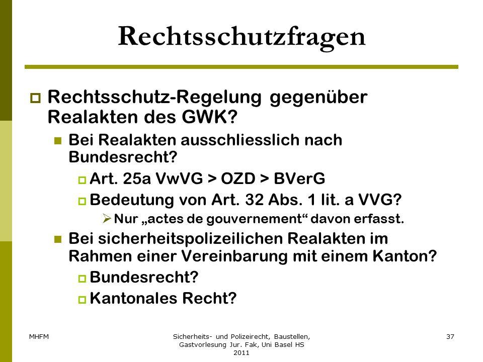 MHFMSicherheits- und Polizeirecht, Baustellen, Gastvorlesung Jur. Fak, Uni Basel HS 2011 37 Rechtsschutzfragen  Rechtsschutz-Regelung gegenüber Reala