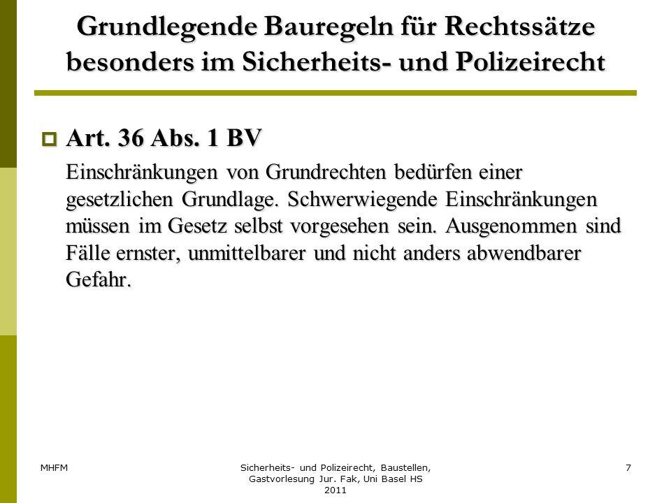 MHFMSicherheits- und Polizeirecht, Baustellen, Gastvorlesung Jur. Fak, Uni Basel HS 2011 7 Grundlegende Bauregeln für Rechtssätze besonders im Sicherh