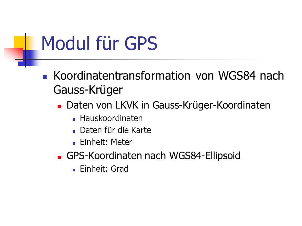 Modul für GPS Koordinatentransformation von WGS84 nach Gauss-Krüger Daten von LKVK in Gauss-Krüger-Koordinaten Hauskoordinaten Daten für die Karte Ein