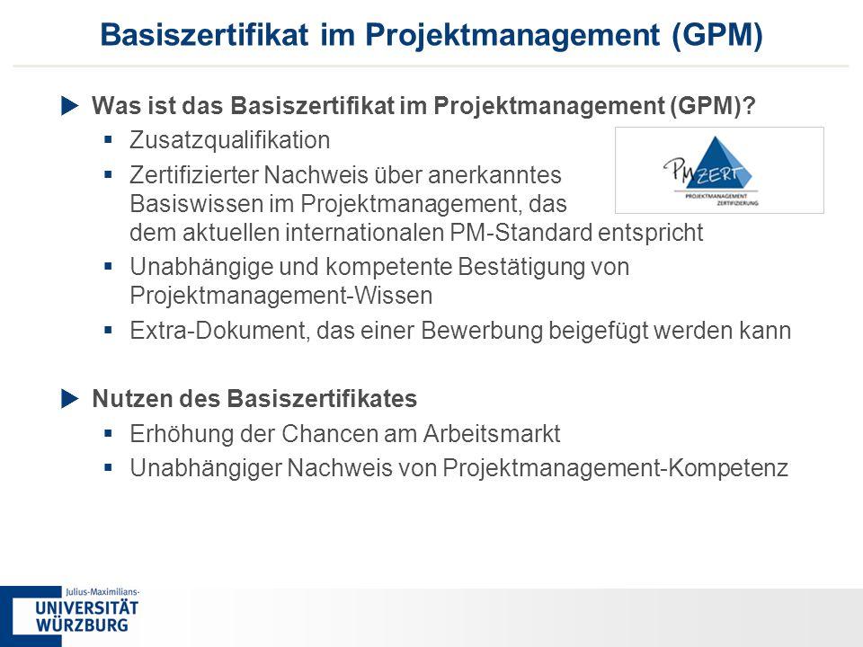 33 Basiszertifikat im Projektmanagement (GPM)  Was ist das Basiszertifikat im Projektmanagement (GPM)?  Zusatzqualifikation  Zertifizierter Nachwei