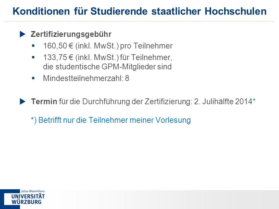 66 Konditionen für Studierende staatlicher Hochschulen  Zertifizierungsgebühr  160,50 € (inkl. MwSt.) pro Teilnehmer  133,75 € (inkl. MwSt.) für Te