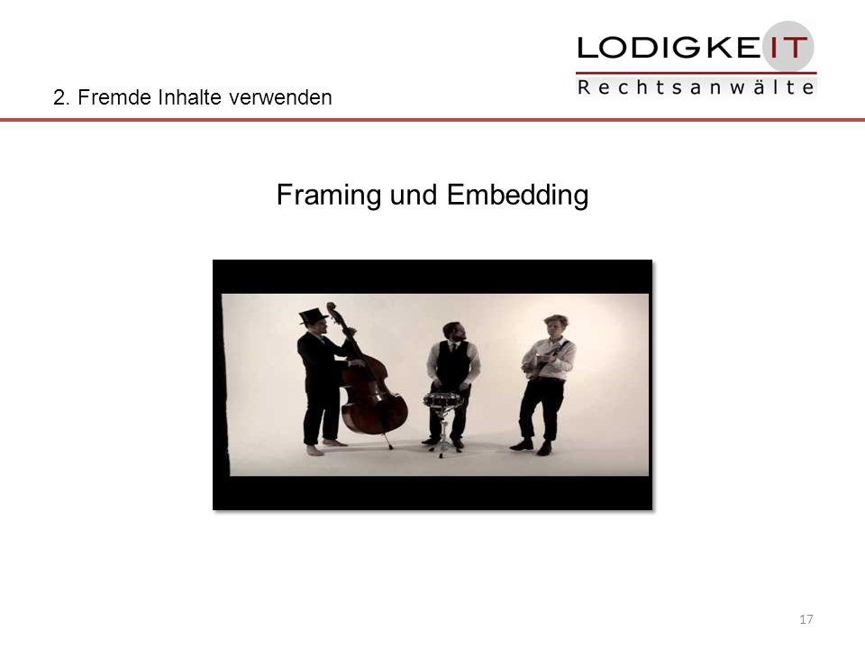 17 2. Fremde Inhalte verwenden Framing und Embedding