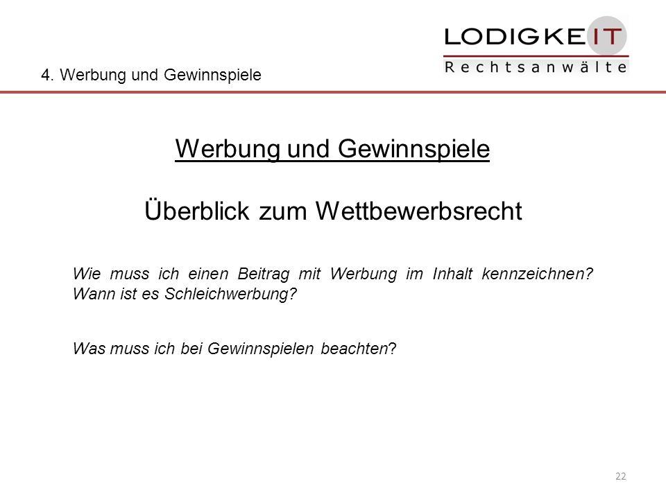 22 Werbung und Gewinnspiele Überblick zum Wettbewerbsrecht 4.