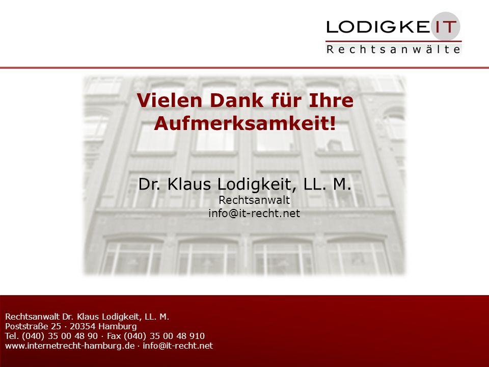 Vielen Dank für Ihre Aufmerksamkeit. Dr. Klaus Lodigkeit, LL.