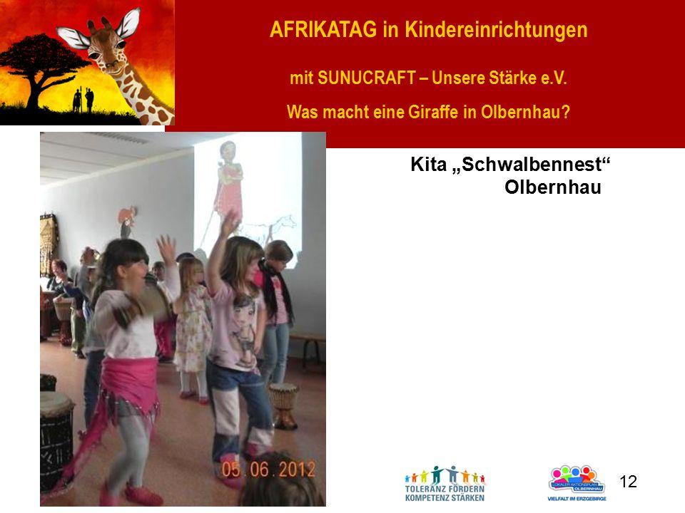 """AFRIKATAG in Kindereinrichtungen mit SUNUCRAFT – Unsere Stärke e.V. Was macht eine Giraffe in Olbernhau? Gefördert durch: 12 Kita """"Schwalbennest"""" Olbe"""