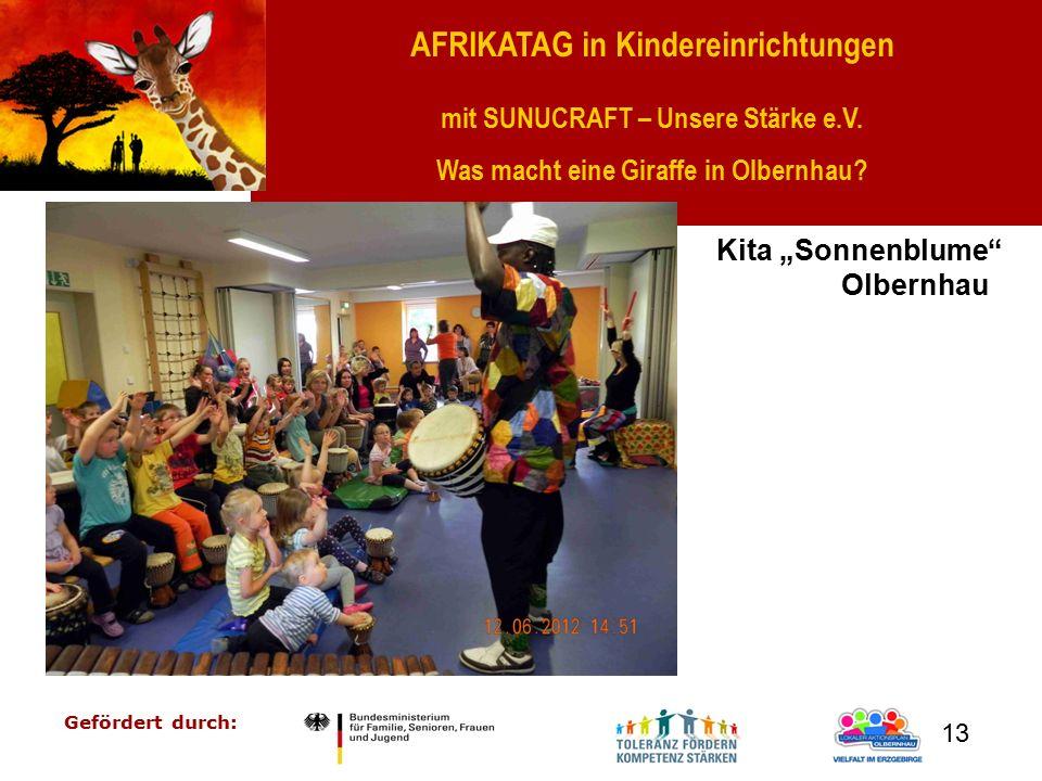 """AFRIKATAG in Kindereinrichtungen mit SUNUCRAFT – Unsere Stärke e.V. Was macht eine Giraffe in Olbernhau? Gefördert durch: 13 Kita """"Sonnenblume"""" Olbern"""