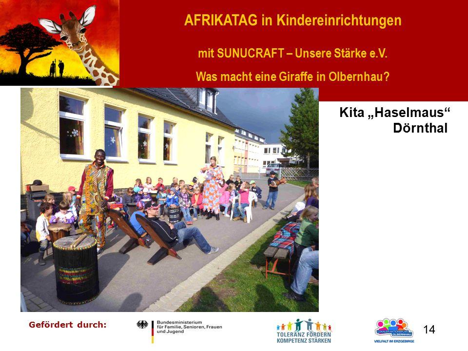 """AFRIKATAG in Kindereinrichtungen mit SUNUCRAFT – Unsere Stärke e.V. Was macht eine Giraffe in Olbernhau? Gefördert durch: 14 Kita """"Haselmaus"""" Dörnthal"""