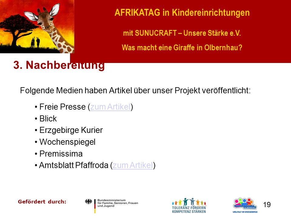 AFRIKATAG in Kindereinrichtungen mit SUNUCRAFT – Unsere Stärke e.V. Was macht eine Giraffe in Olbernhau? Gefördert durch: 19 3. Nachbereitung Folgende