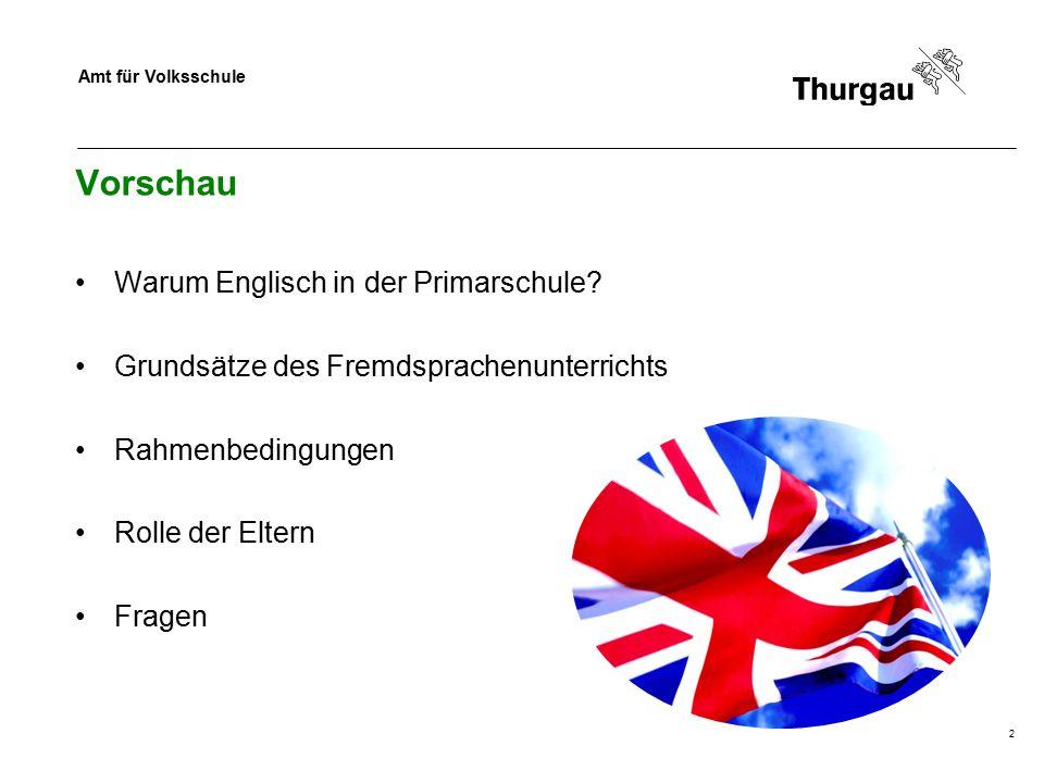 Amt für Volksschule 3 Warum Englisch in der Primarschule Englisch ist zur globalen Sprache geworden und prägt unseren Alltag.