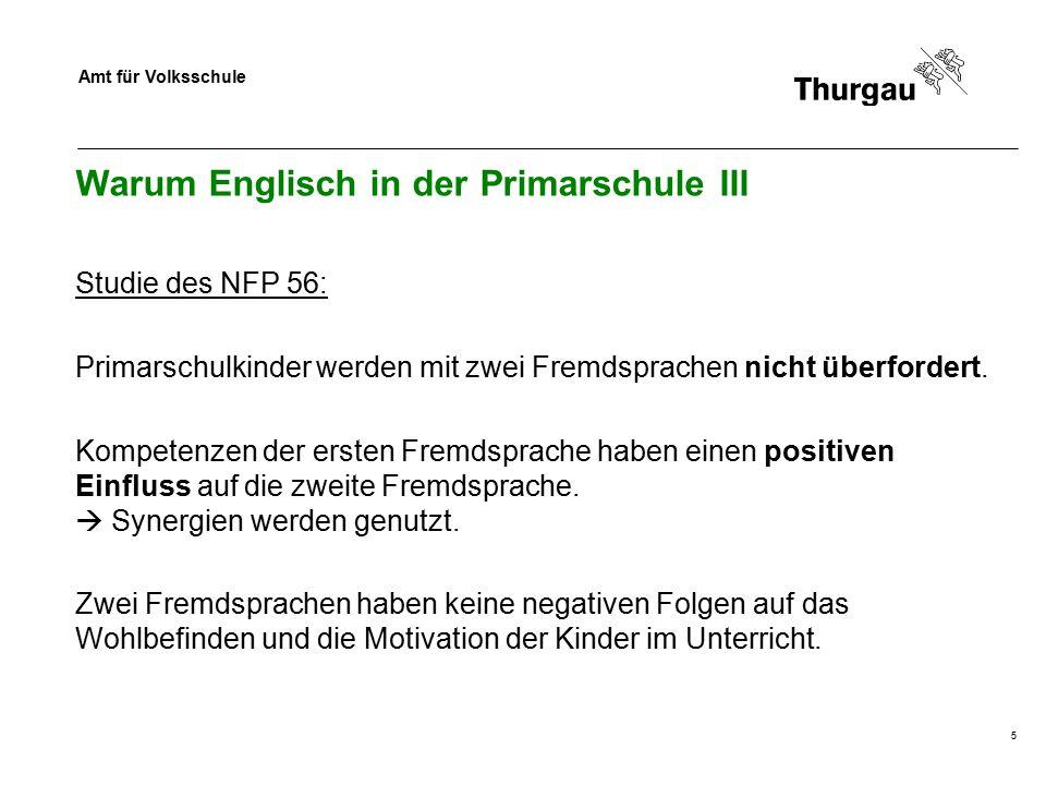 Amt für Volksschule 5 Warum Englisch in der Primarschule III Studie des NFP 56: Primarschulkinder werden mit zwei Fremdsprachen nicht überfordert. Kom