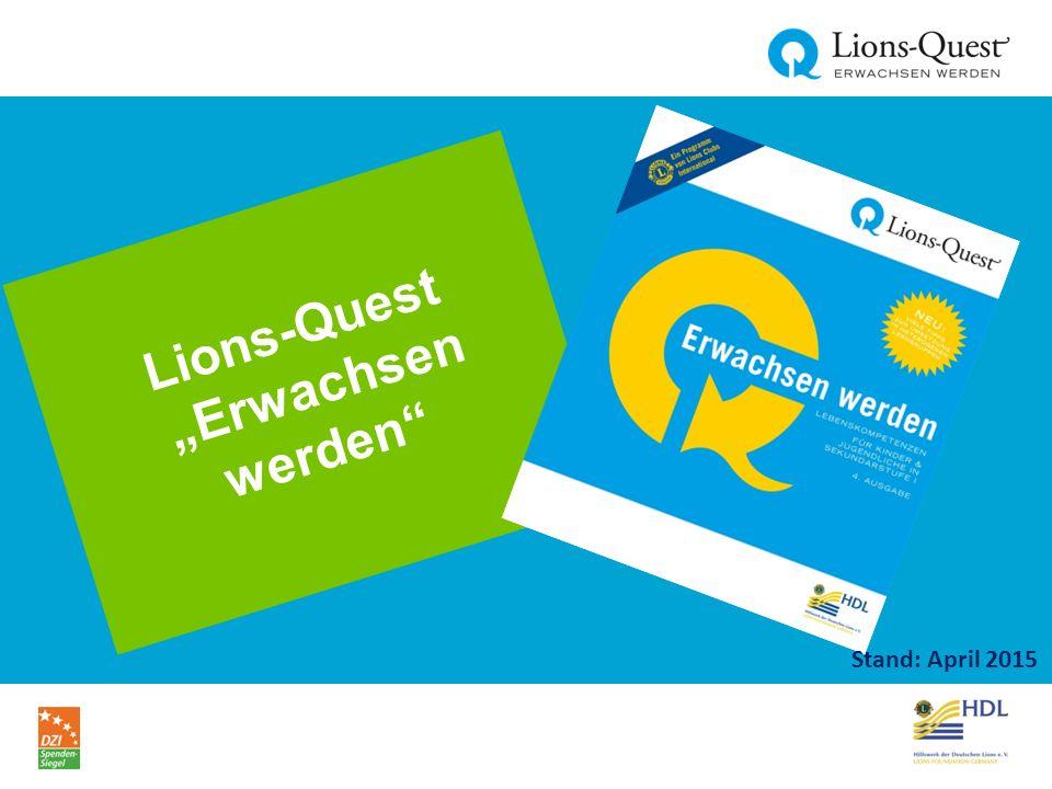 """Lions-Quest """"Erwachsen werden Stand: April 2015"""