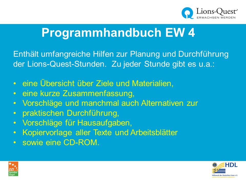Programmhandbuch EW 4 Enthält umfangreiche Hilfen zur Planung und Durchführung der Lions-Quest-Stunden.