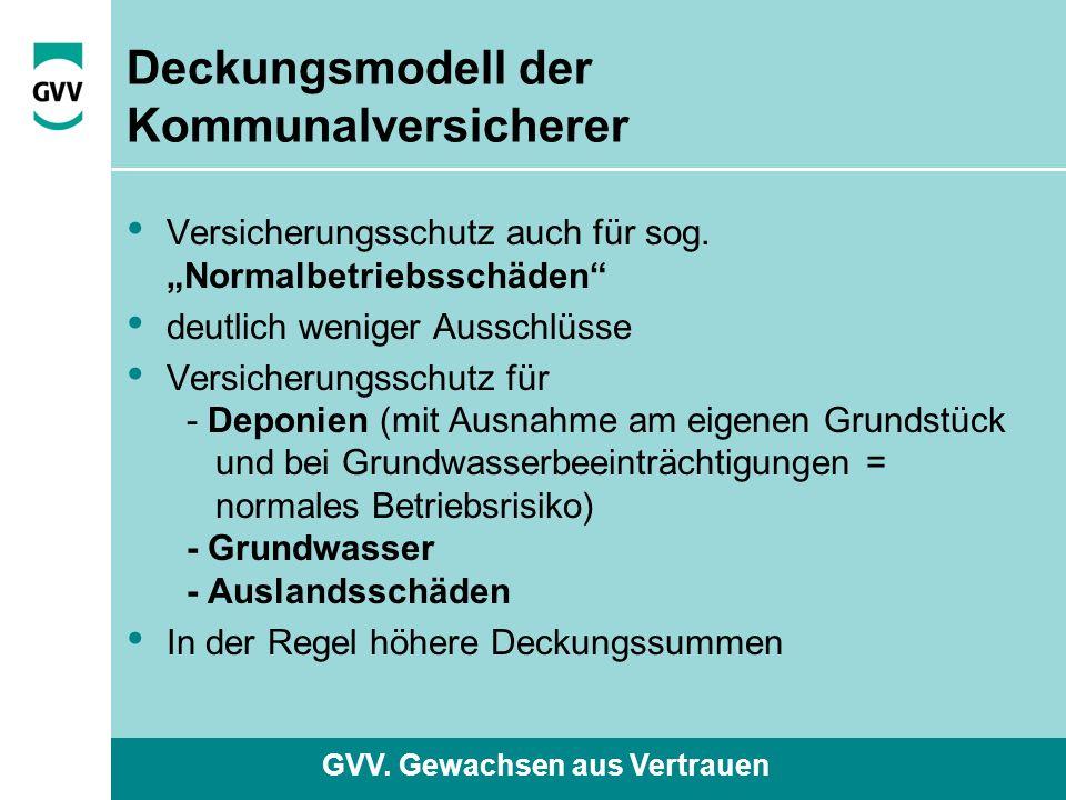 """GVV. Gewachsen aus Vertrauen Deckungsmodell der Kommunalversicherer Versicherungsschutz auch für sog. """"Normalbetriebsschäden"""" deutlich weniger Ausschl"""