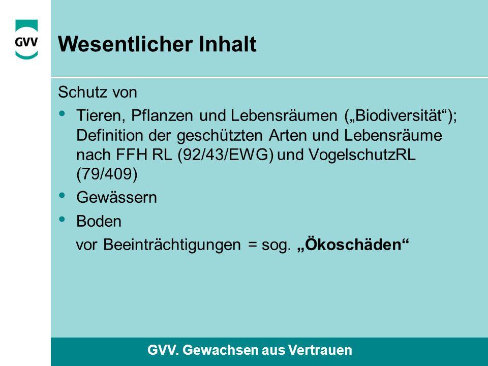"""GVV. Gewachsen aus Vertrauen Wesentlicher Inhalt Schutz von Tieren, Pflanzen und Lebensräumen (""""Biodiversität""""); Definition der geschützten Arten und"""