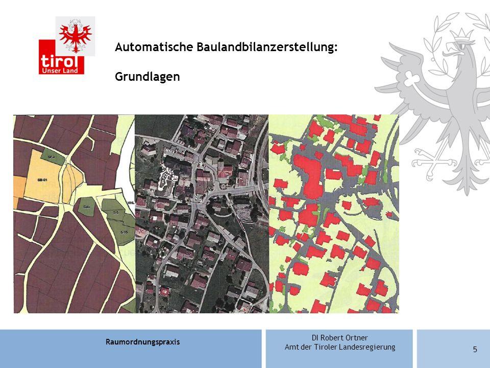 Raumordnungspraxis DI Robert Ortner Amt der Tiroler Landesregierung 16 Örtliche Raumordnungskonzepte Bebauungsplanpflicht Kriterien für die Festlegung der Bebauungsplanpflicht – § 31 Abs.