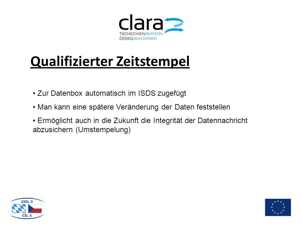 Qualifizierter Zeitstempel Zur Datenbox automatisch im ISDS zugefügt Man kann eine spätere Veränderung der Daten feststellen Ermöglicht auch in die Zukunft die Integrität der Datennachricht abzusichern (Umstempelung)