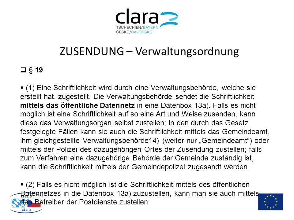 ZUSENDUNG – Verwaltungsordnung  § 19  (1) Eine Schriftlichkeit wird durch eine Verwaltungsbehörde, welche sie erstellt hat, zugestellt.