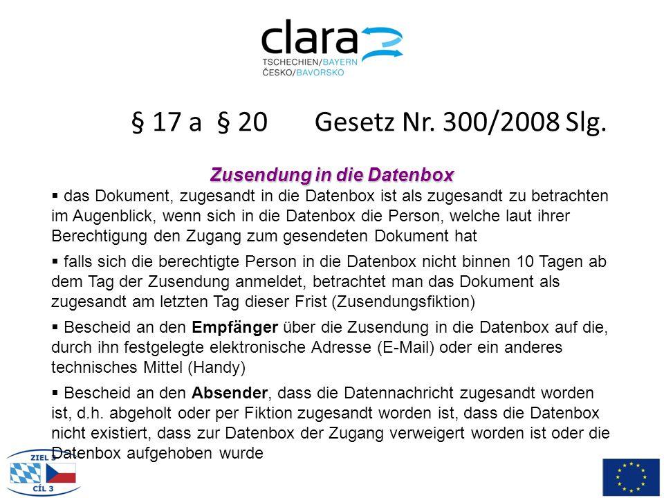 § 17 a § 20 Gesetz Nr. 300/2008 Slg. Zusendung in die Datenbox  das Dokument, zugesandt in die Datenbox ist als zugesandt zu betrachten im Augenblick