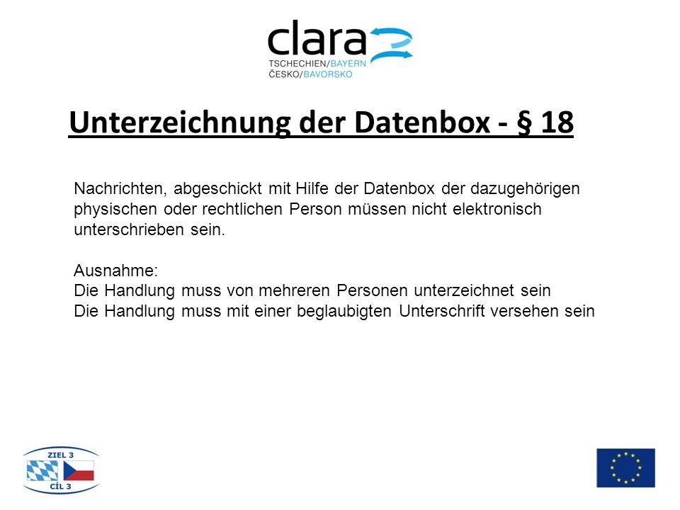 Unterzeichnung der Datenbox - § 18 Nachrichten, abgeschickt mit Hilfe der Datenbox der dazugehörigen physischen oder rechtlichen Person müssen nicht elektronisch unterschrieben sein.