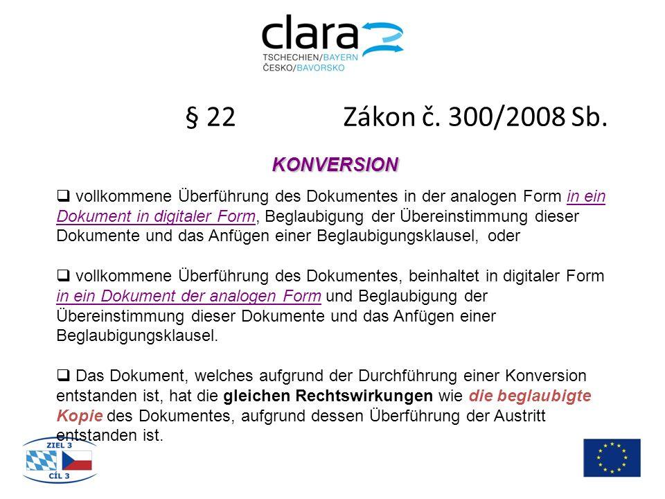§ 22 Zákon č.300/2008 Sb.