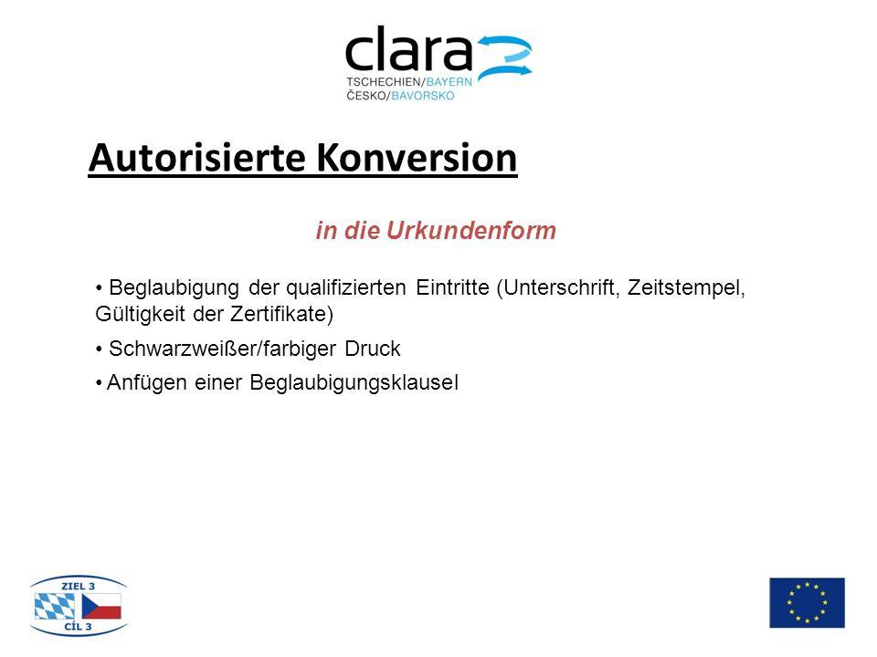 Autorisierte Konversion in die Urkundenform Beglaubigung der qualifizierten Eintritte (Unterschrift, Zeitstempel, Gültigkeit der Zertifikate) Schwarzweißer/farbiger Druck Anfügen einer Beglaubigungsklausel