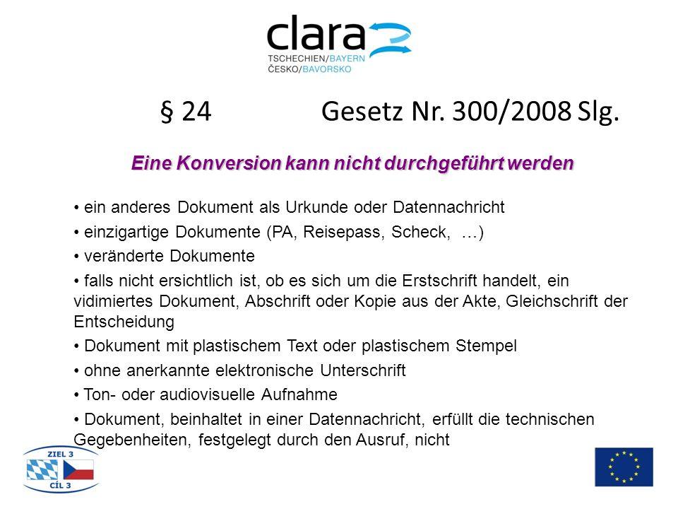 § 24 Gesetz Nr. 300/2008 Slg. Eine Konversion kann nicht durchgeführt werden ein anderes Dokument als Urkunde oder Datennachricht einzigartige Dokumen