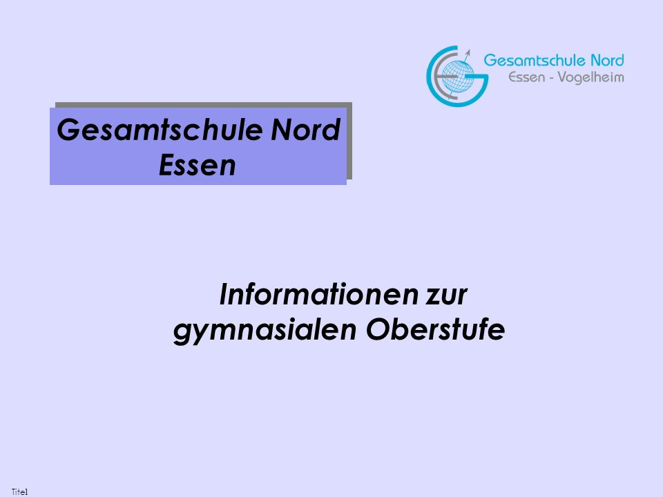 Gesamtschule Nord Essen Gesamtschule Nord Essen Informationen zur gymnasialen Oberstufe Tite l