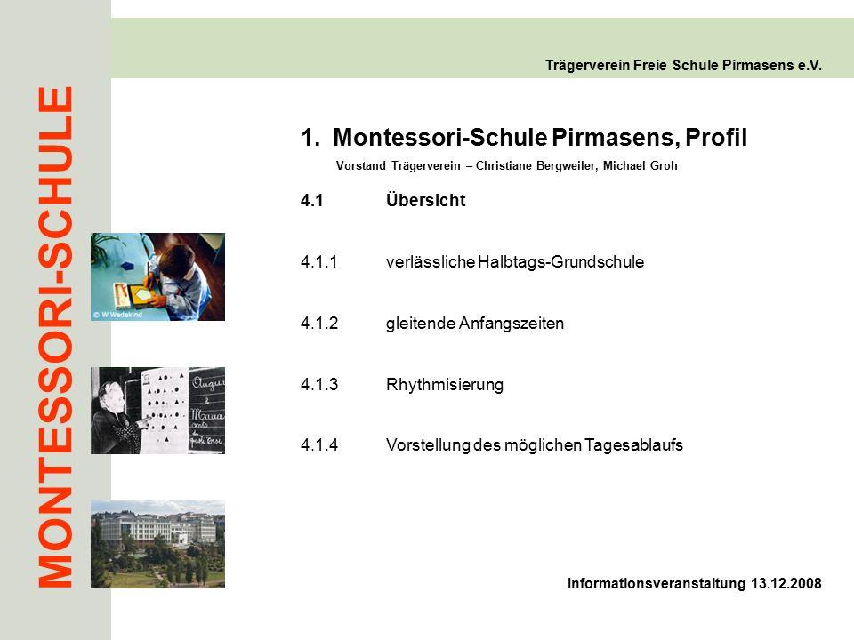 MONTESSORI-SCHULE Trägerverein Freie Schule Pirmasens e.V. 1.Montessori-Schule Pirmasens, Profil Vorstand Trägerverein – Christiane Bergweiler, Michae