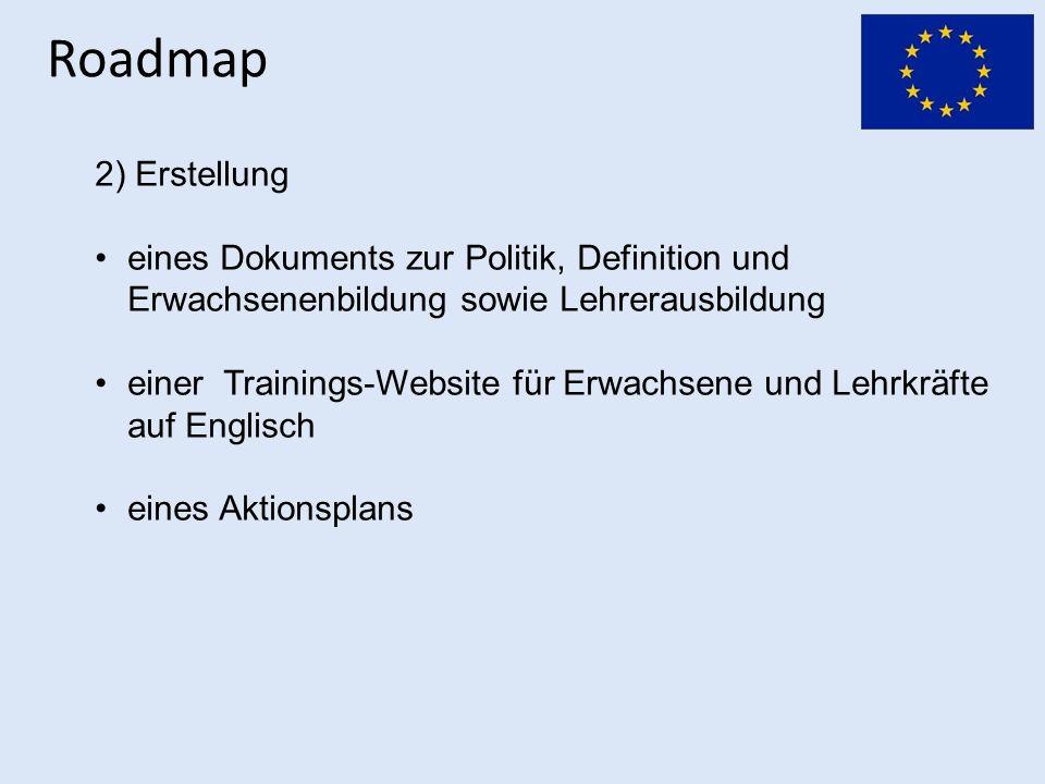 Roadmap 2) Erstellung eines Dokuments zur Politik, Definition und Erwachsenenbildung sowie Lehrerausbildung einer Trainings-Website für Erwachsene und Lehrkräfte auf Englisch eines Aktionsplans