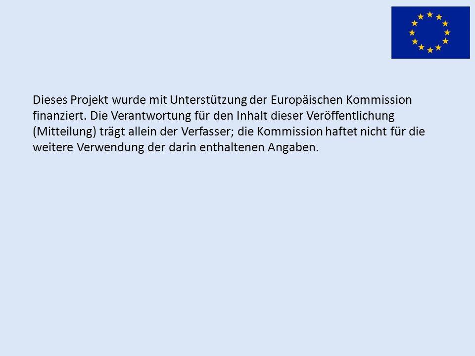 Dieses Projekt wurde mit Unterstützung der Europäischen Kommission finanziert.