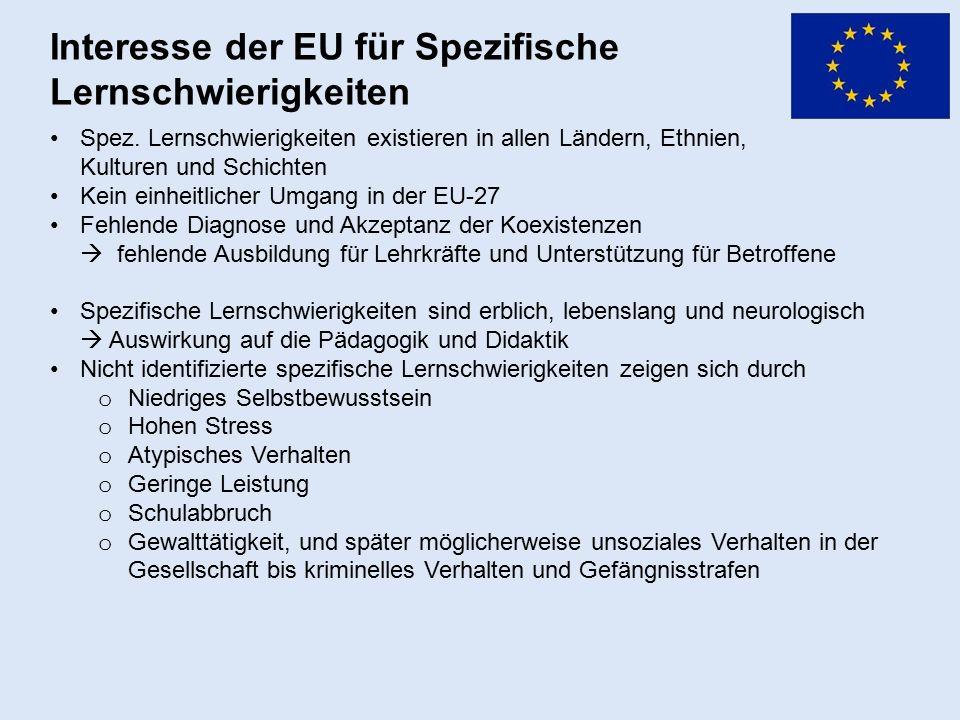 Interesse der EU für Spezifische Lernschwierigkeiten Spez. Lernschwierigkeiten existieren in allen Ländern, Ethnien, Kulturen und Schichten Kein einhe