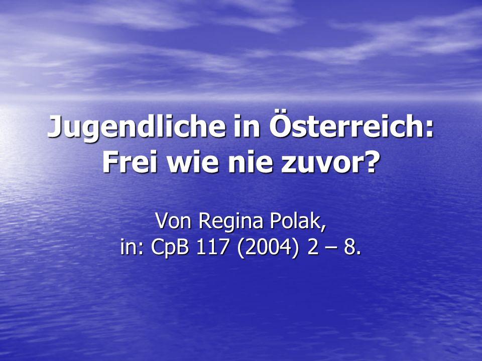 Jugendliche in Österreich: Frei wie nie zuvor Von Regina Polak, in: CpB 117 (2004) 2 – 8.