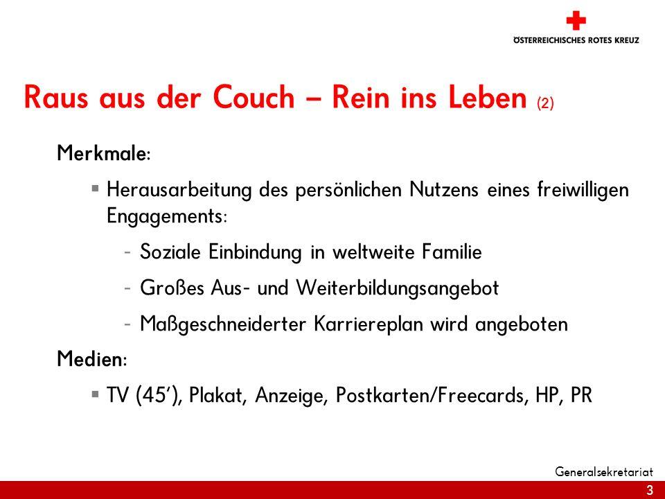 3 Generalsekretariat Raus aus der Couch – Rein ins Leben (2) Merkmale:  Herausarbeitung des persönlichen Nutzens eines freiwilligen Engagements: - So