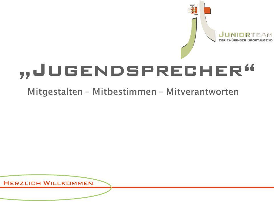 """Herzlich Willkommen """"Jugendsprecher"""" Mitgestalten – Mitbestimmen – Mitverantworten"""