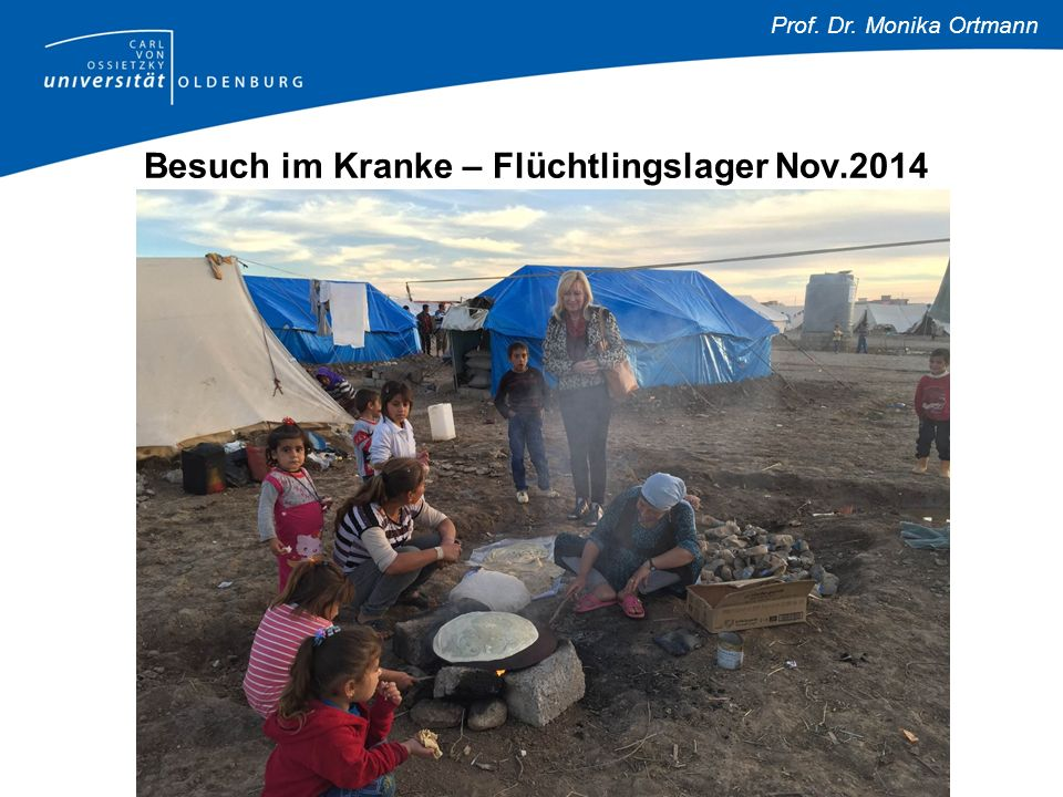 Prof. Dr. Monika Ortmann Besuch im Kranke – Flüchtlingslager Nov.2014
