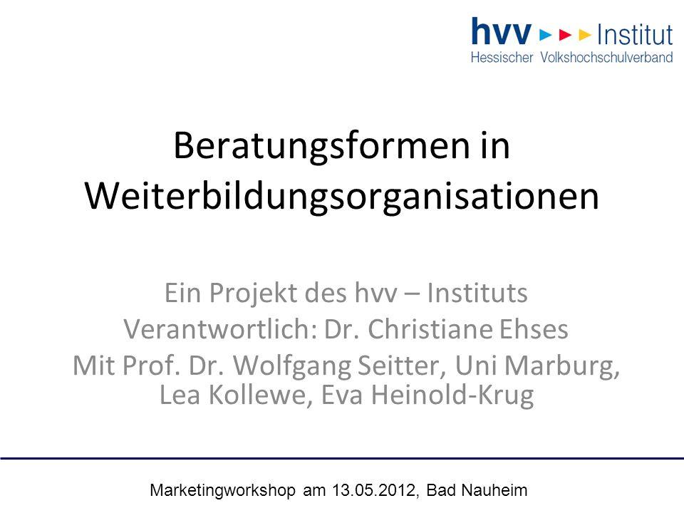 Marketingworkshop am 13.05.2012, Bad Nauheim 33 vhs Region Kassel: institutionell verankerte arbeitsteilige Verweisstruktur