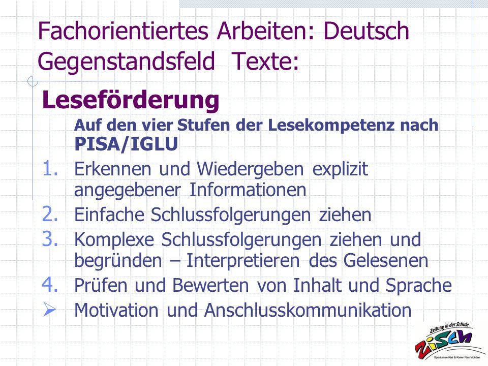 Fachorientiertes Arbeiten: Deutsch Gegenstandsfeld Texte: Auf den vier Stufen der Lesekompetenz nach PISA/IGLU 1.