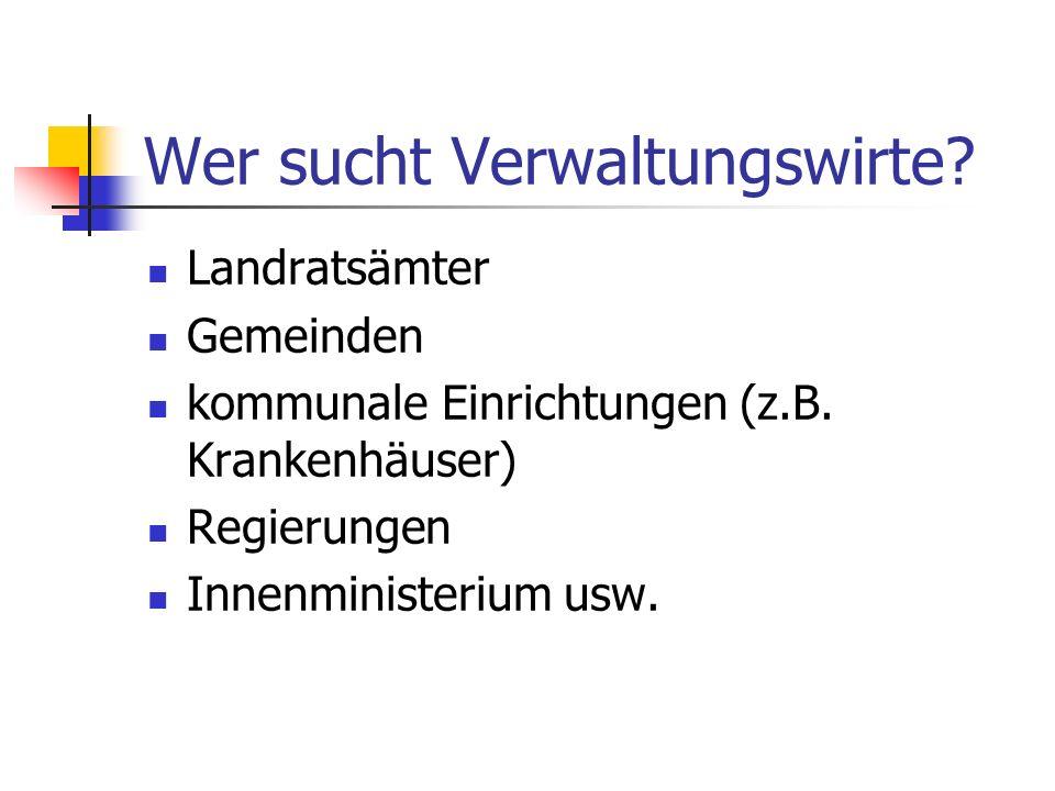 Wer sucht Verwaltungswirte. Landratsämter Gemeinden kommunale Einrichtungen (z.B.