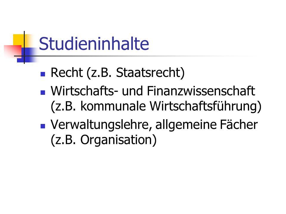 Studieninhalte Recht (z.B. Staatsrecht) Wirtschafts- und Finanzwissenschaft (z.B.
