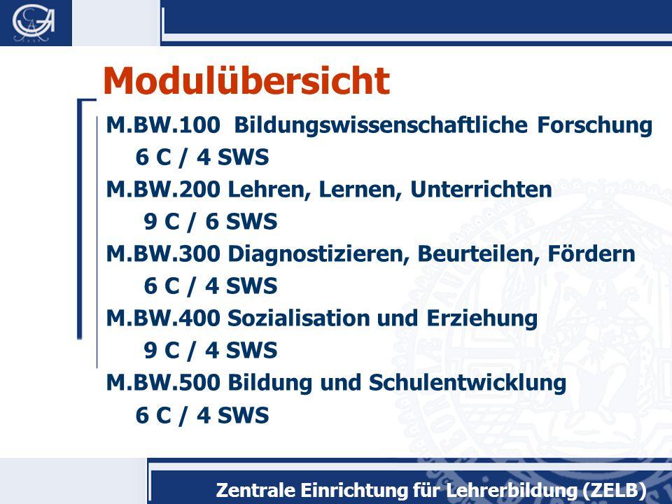 Modulübersicht M.BW.100 Bildungswissenschaftliche Forschung 6 C / 4 SWS M.BW.200 Lehren, Lernen, Unterrichten 9 C / 6 SWS M.BW.300 Diagnostizieren, Beurteilen, Fördern 6 C / 4 SWS M.BW.400 Sozialisation und Erziehung 9 C / 4 SWS M.BW.500 Bildung und Schulentwicklung 6 C / 4 SWS