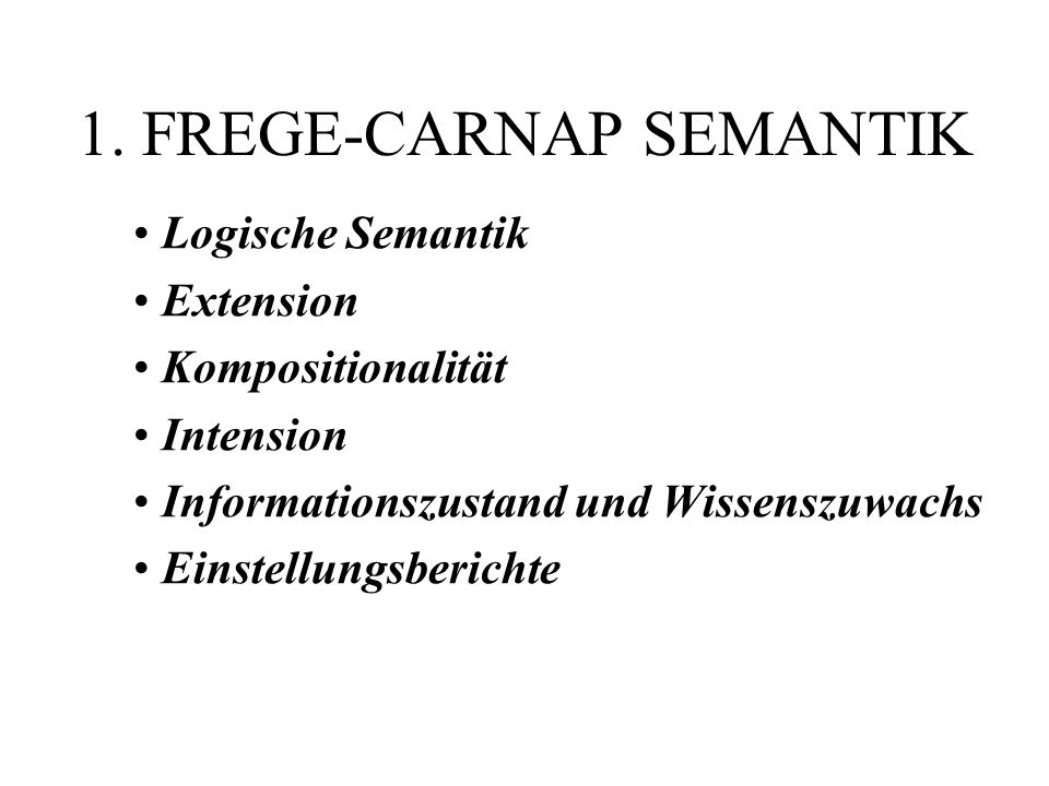 Einleitung 1.Frege-Carnap-Semantik: Extension und Intension 2.Kaplan-Stalnaker-Semantik: Charakter und Diagonale 3.Referat 4.Referat 5.… DER PLAN: