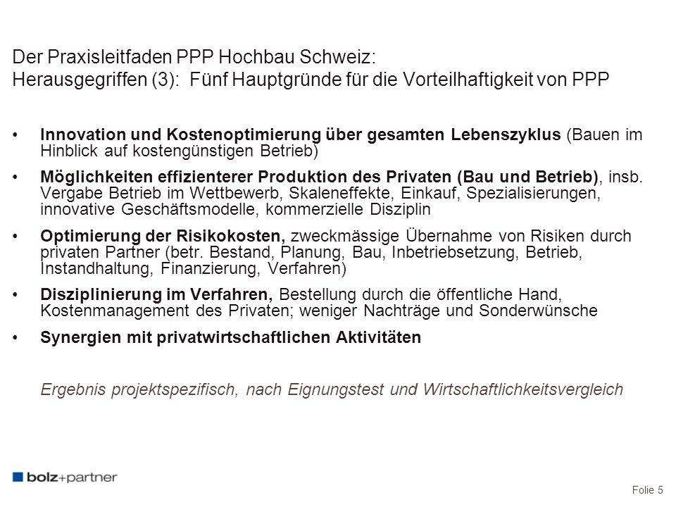 Folie 5 Der Praxisleitfaden PPP Hochbau Schweiz: Herausgegriffen (3): Fünf Hauptgründe für die Vorteilhaftigkeit von PPP Innovation und Kostenoptimier