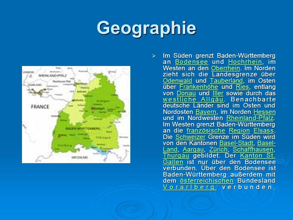 Geographie  Im Süden grenzt Baden-Württemberg an Bodensee und Hochrhein, im Westen an den Oberrhein.