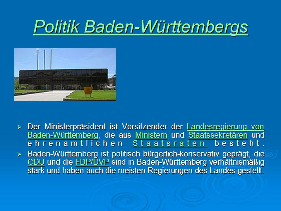 Politik Baden-Württembergs Politik Baden-Württembergs  Der Ministerpräsident ist Vorsitzender der Landesregierung von Baden-Württemberg, die aus Ministern und Staatssekretären und ehrenamtlichen Staatsräten besteht.