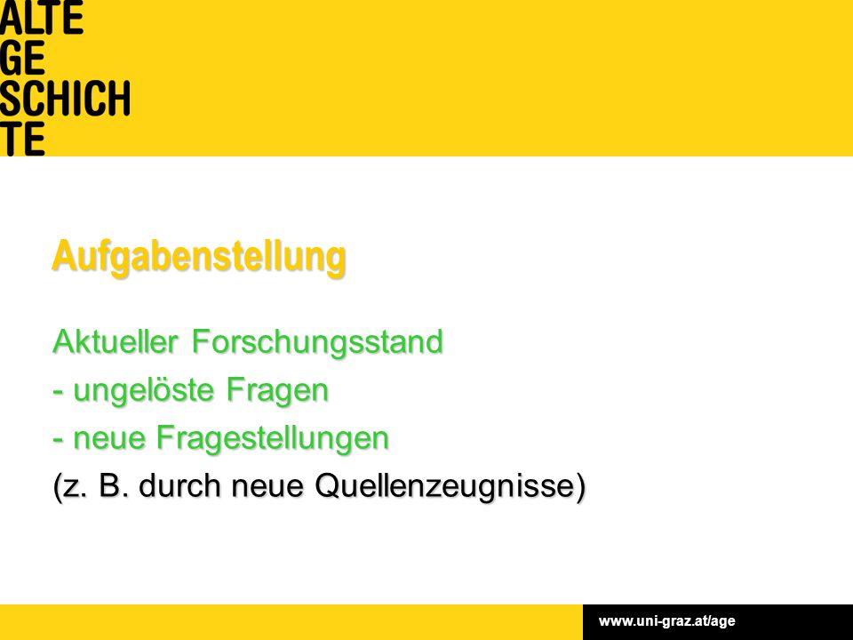 www.uni-graz.at/ageAufgabenstellung Aktueller Forschungsstand - ungelöste Fragen - neue Fragestellungen (z.
