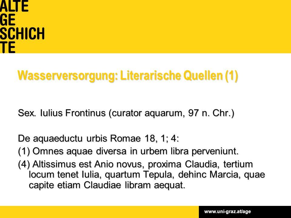 www.uni-graz.at/age Wasserversorgung: Literarische Quellen (1) Sex.