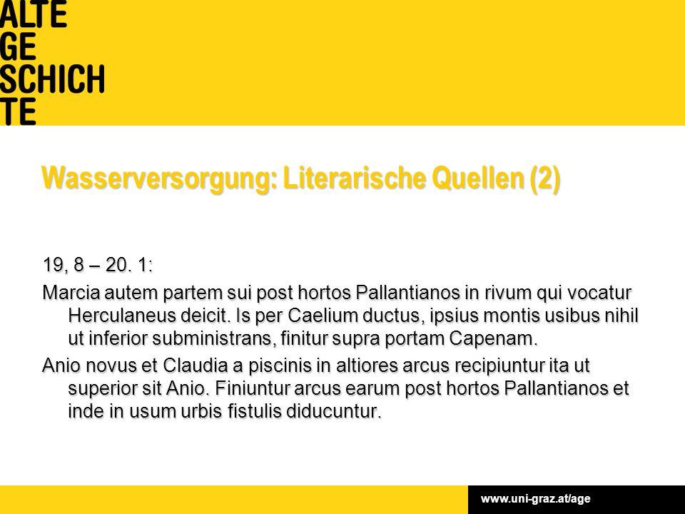 www.uni-graz.at/age Wasserversorgung: Literarische Quellen (2) 19, 8 – 20.