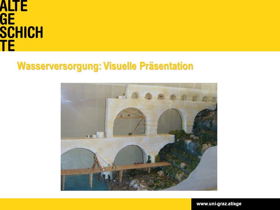 www.uni-graz.at/age Wasserversorgung: Visuelle Präsentation