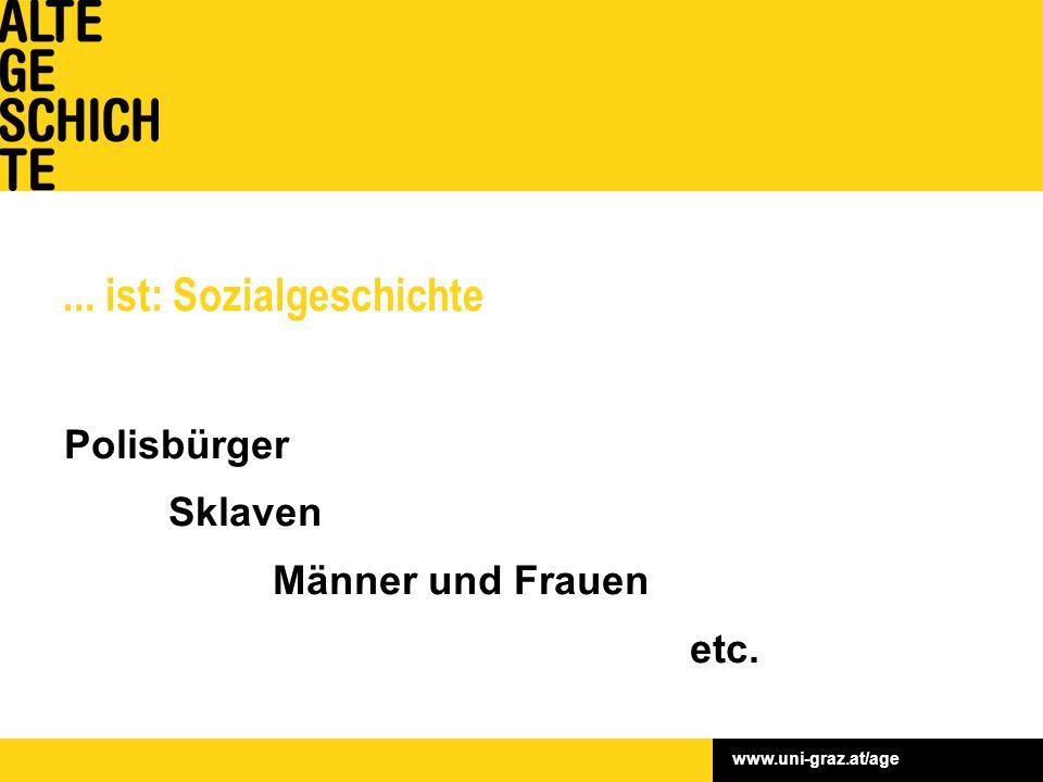www.uni-graz.at/age... ist: Sozialgeschichte Polisbürger Sklaven Männer und Frauen etc.